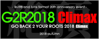 G2R2018 CLIMAX [GO BACK 2 YOUR ROOTS 2018 CLIMAX]